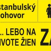 Istanbulský dohovor...lebo na živote žien záleží.